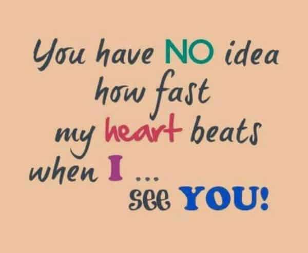You Have No Idea How Fast My Heart Beats When I See u..