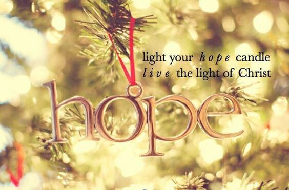 Light up your hope candle live the light of christ.