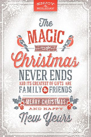 The Magic Of Christmas Never Ends And Its Greatest  Of Gifts Are Family Friends . Merry Christmas And Happy New Year
